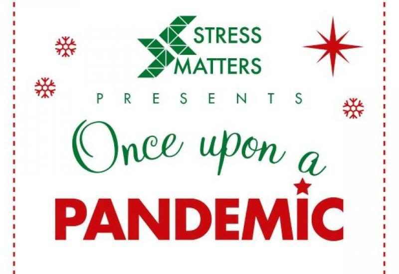 Stress Matters presents Once Upon A Pandemic